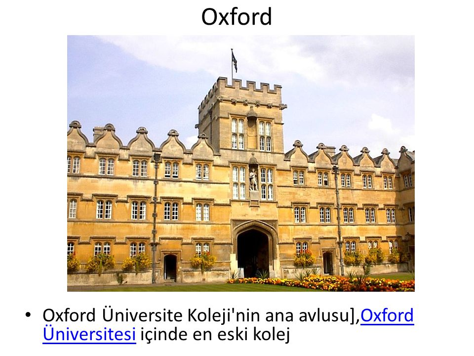 Oxford Oxford Üniversite Koleji nin ana avlusu],Oxford Üniversitesi içinde en eski kolej